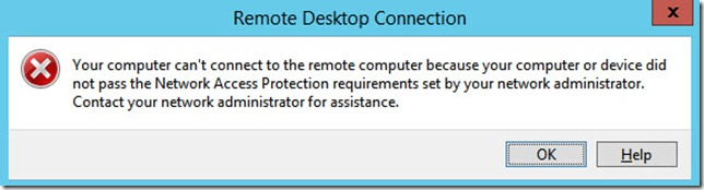 Your computer cannot connect to the remote computer because your computer or device did not pass the Network Access Protection requirements set by your network administrator.  Contact your network administrator for assistance